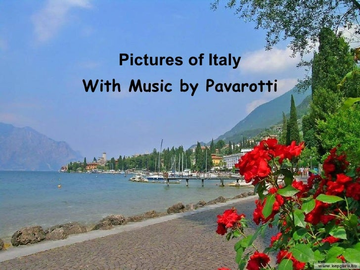 Pictures of Italy With Music by Pavarotti