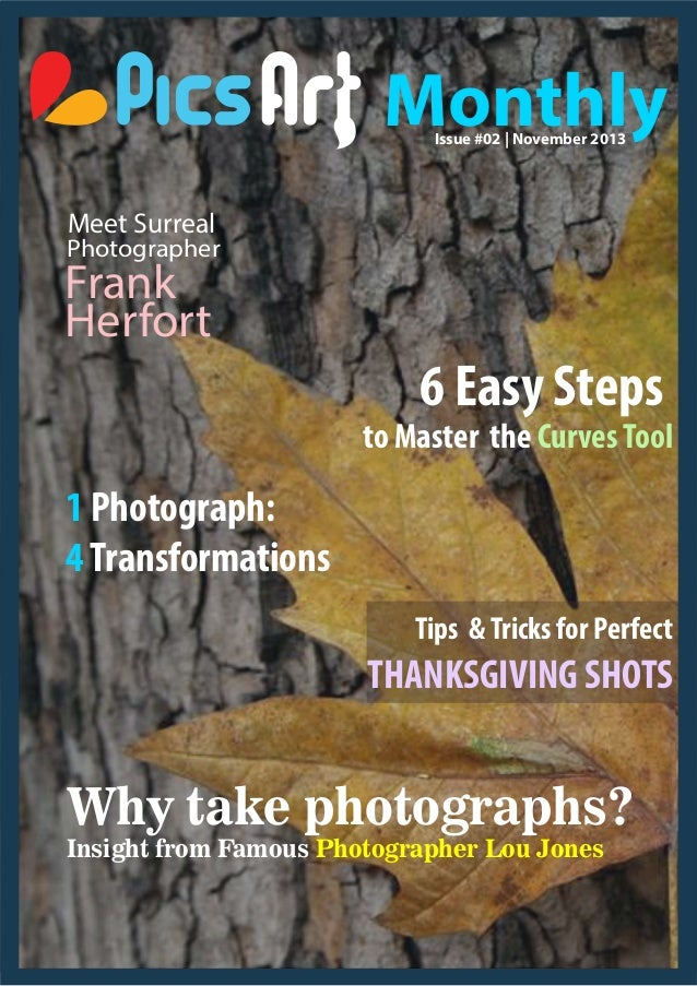 Monthly Issue #02 | November 2013  Meet Surreal  Photographer  Frank Herfort  6 Easy Steps  to Master the Curves Tool  1 P...