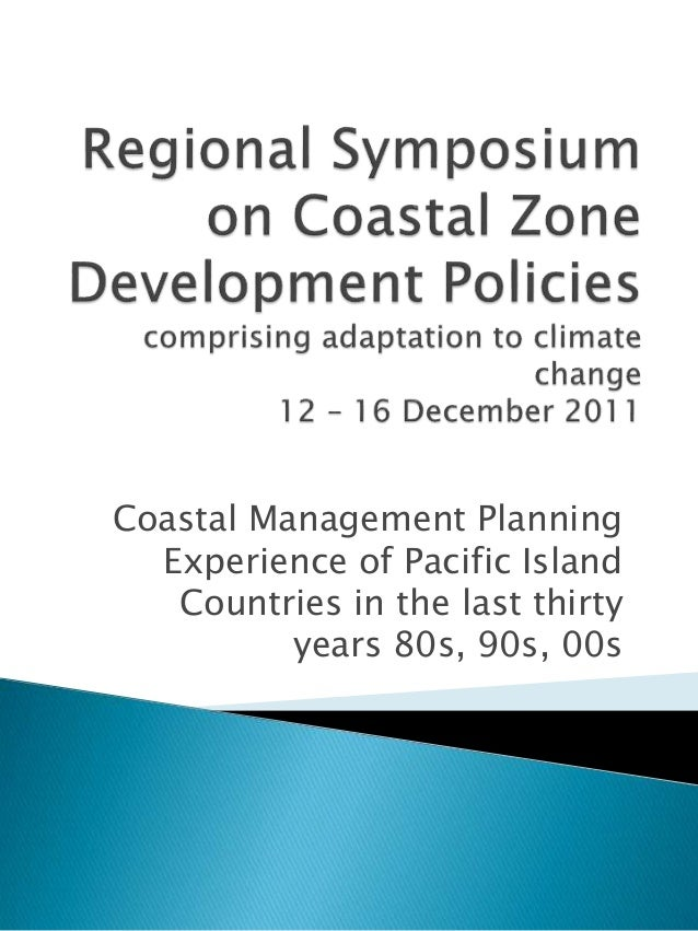 Coastal Management Planning Experience of Pacific Island Countries in the last thirty years 80s, 90s, 00s
