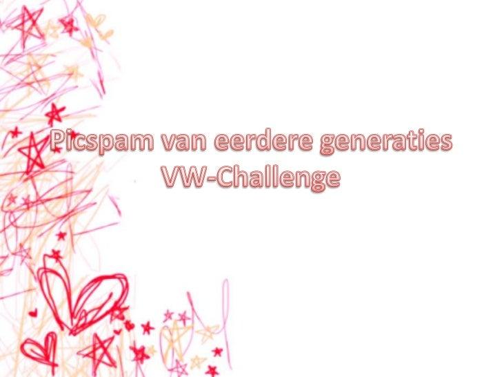 Picspam van eerdere generaties VW-Challenge<br />