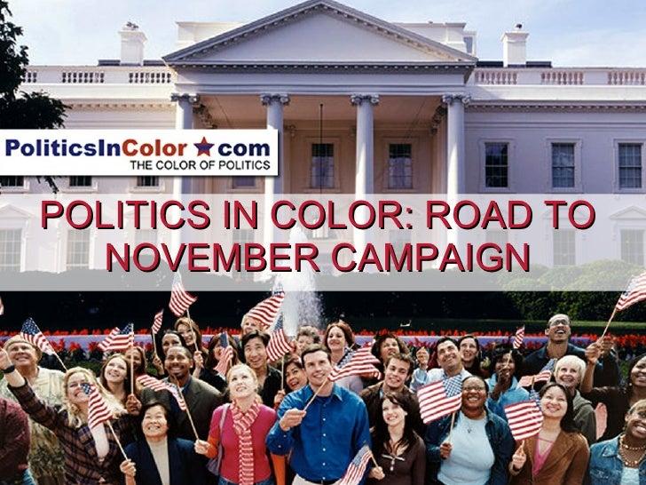 POLITICS IN COLOR: ROAD TO NOVEMBER CAMPAIGN