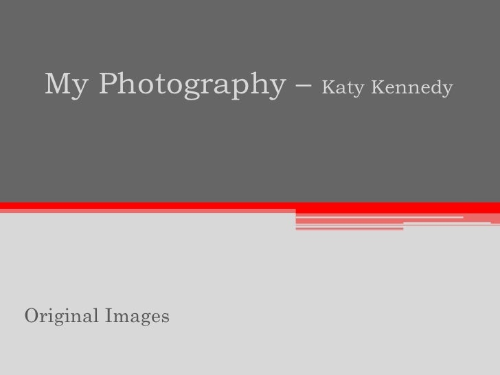 My Photography – Katy Kennedy<br />Original Images<br />