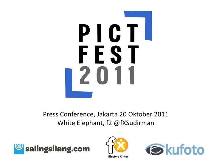 Press Conference, Jakarta 20 Oktober 2011     White Elephant, f2 @fXSudirman