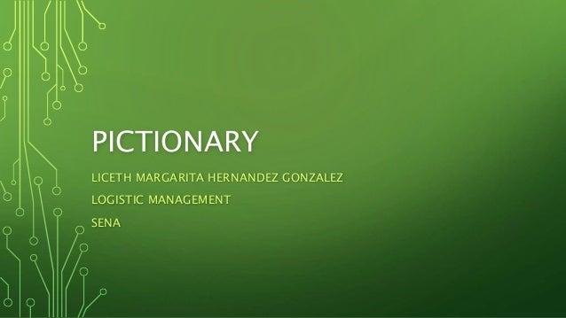 PICTIONARY LICETH MARGARITA HERNANDEZ GONZALEZ LOGISTIC MANAGEMENT SENA