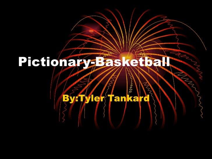 Pictionary-Basketball By:Tyler Tankard