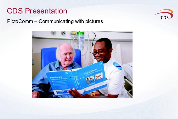 CDS Presentation <ul><li>PictoComm – Communicating with pictures </li></ul>