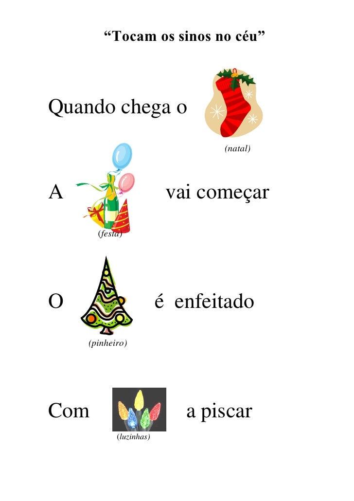 """""""Tocam os sinos no céu""""Quando chega o                               (natal)A                        vai começar      (fest..."""