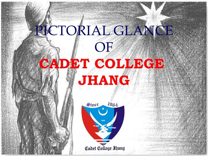 PICTORIAL GLANCE       OF CADET COLLEGE     JHANG