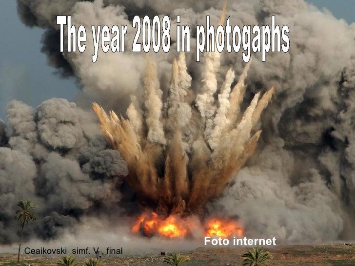 The year 2008 in photogaphs Foto internet Ceaikovski  simf. V , final