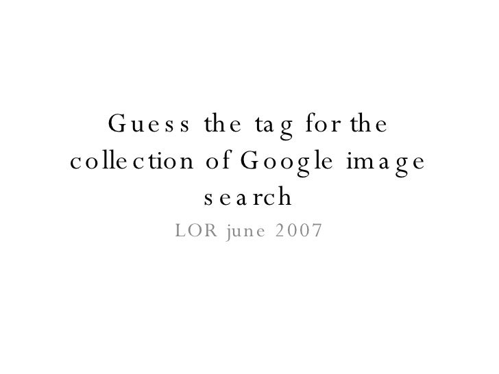 Guess the tag for the collection of Google image search LOR june 2007