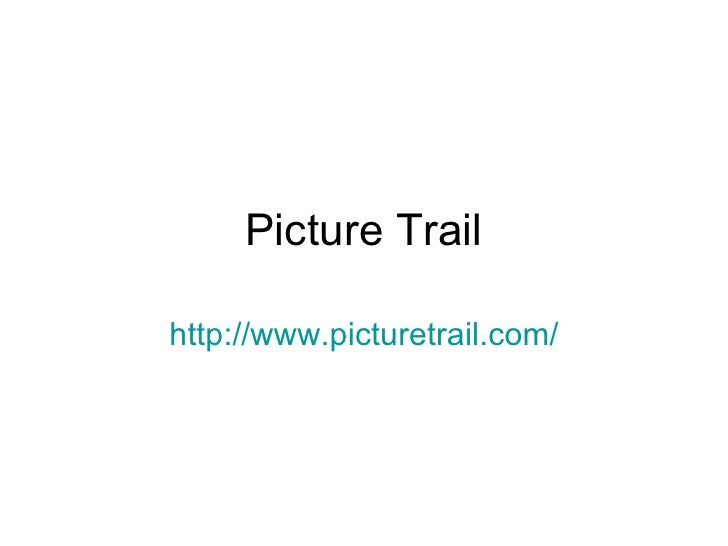 Picture Trail http://www.picturetrail.com/