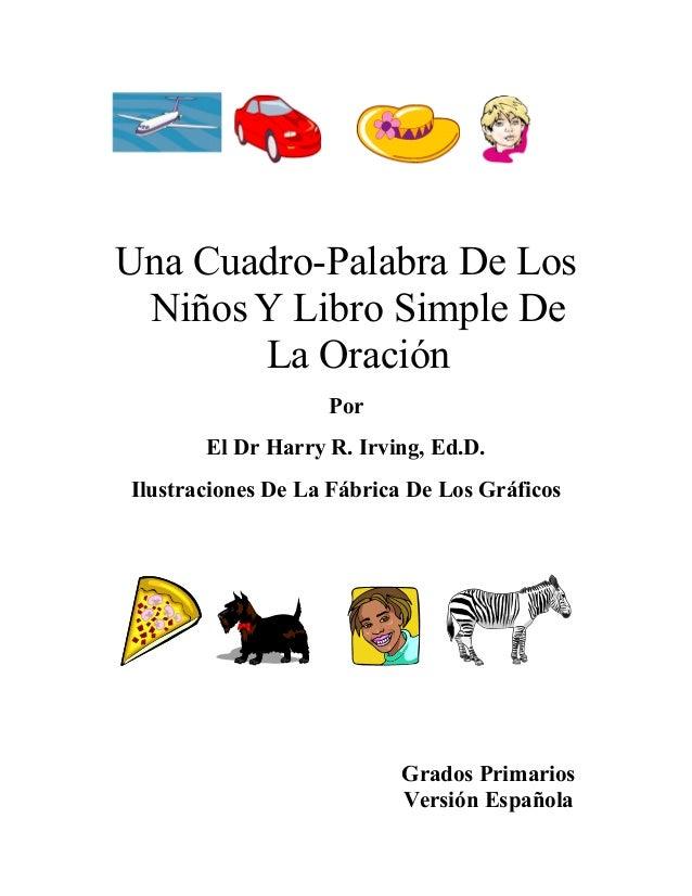Una Cuadro-Palabra De Los NiñosY Libro Simple De La Oración Por El Dr Harry R. Irving, Ed.D. Ilustraciones De La Fábrica D...