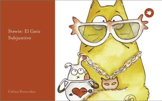 Celina Benavidez  Stewie: El Gato Subjuntivo