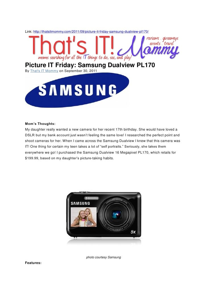 Link: http://thatsitmommy.com/2011/09/picture-it-friday-samsung-dualview-pl170/Picture IT Friday: Samsung Dualview PL170By...