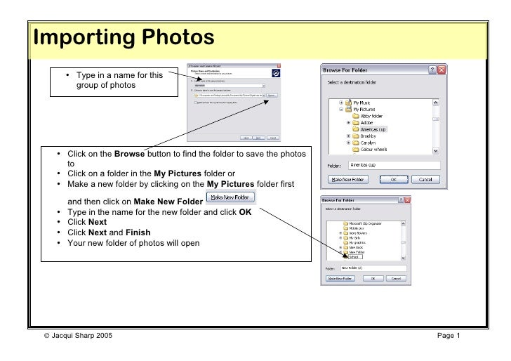 Importing Photos       • Type in a name for this         group of photos   • Click on the Browse button to find the folder...
