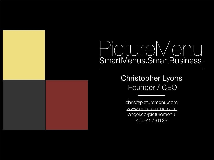 PictureMenuSmartMenus.SmartBusiness.     Christopher Lyons      Founder / CEO      chris@picturemenu.com      www.picturem...