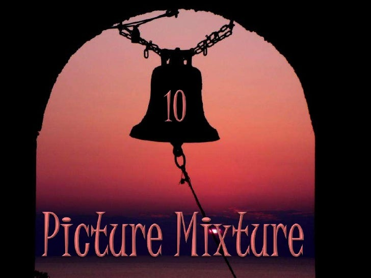 10<br />Picture Mixture<br />