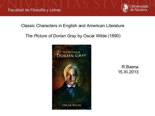 Facultad de Filosofía y Letras Classic Characters in English and American Literature The Picture of Dorian Gray by Oscar W...