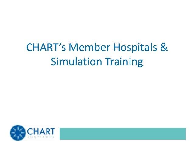 CHART's Member Hospitals &    Simulation Training