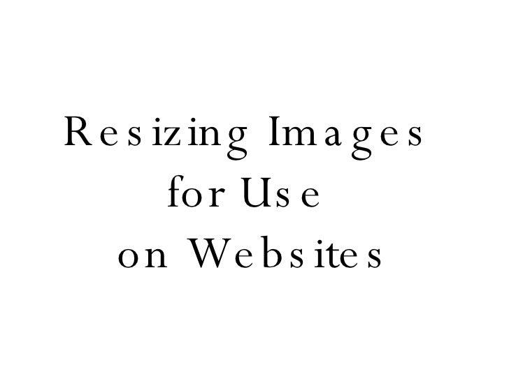 Resizing Images  for Use  on Websites