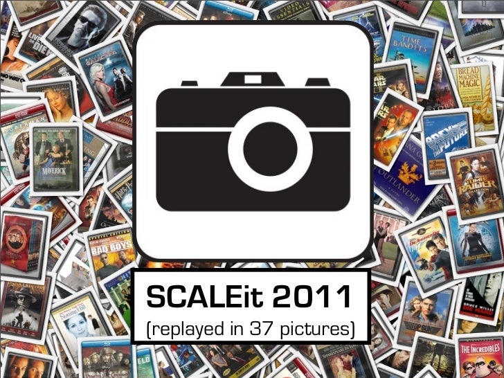 SCALEit 2011(replayed in 37 pictures)