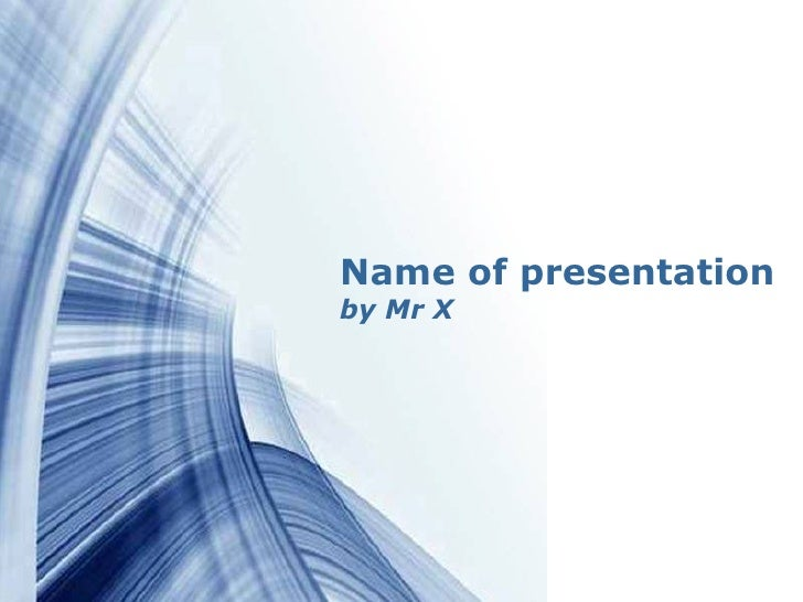 Name of presentation   by Mr XPowerpoint Templates   Page 1