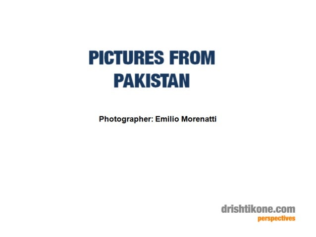 PICTURES FROM PAKISTAN  Photographer:  Emilio Morenatti  drishtikone. com perspectives
