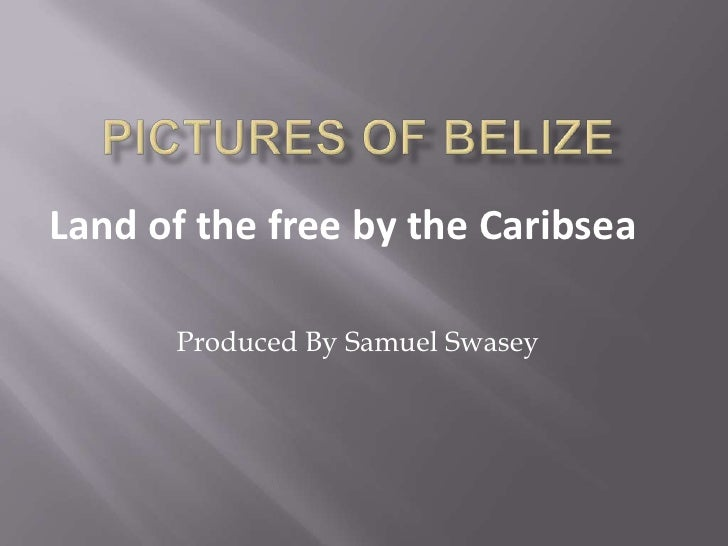 Land of the free by the Caribsea        Produced By Samuel Swasey