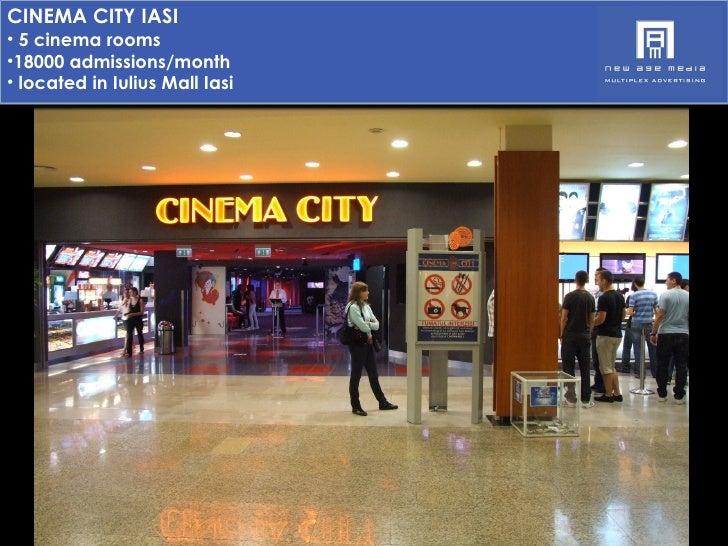<ul><li>CINEMA CITY IASI </li></ul><ul><li>5 cinema rooms </li></ul><ul><li>18000 admissions/month </li></ul><ul><li>locat...