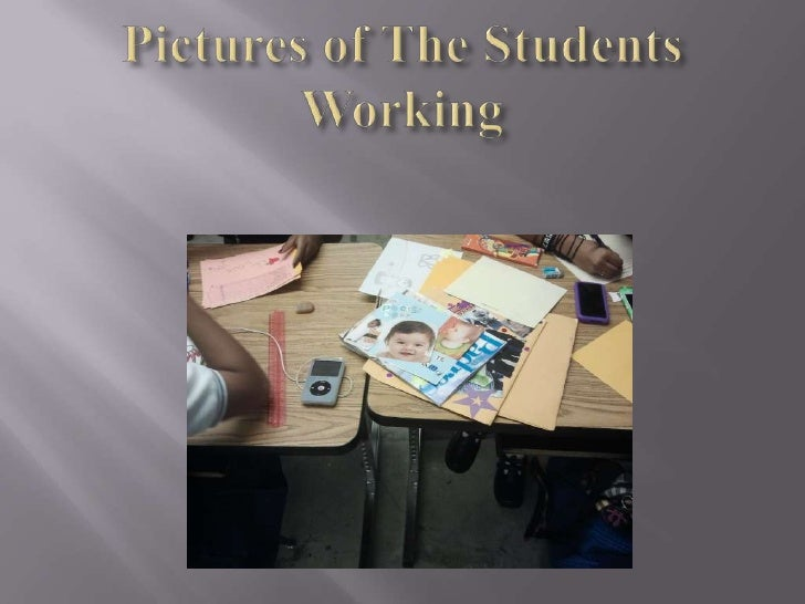Pictures of the students working