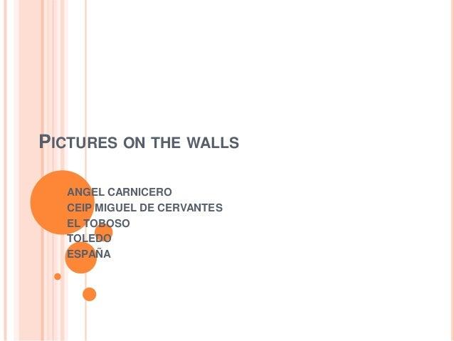 PICTURES ON THE WALLS  ANGEL CARNICERO  CEIP MIGUEL DE CERVANTES  EL TOBOSO  TOLEDO  ESPAÑA