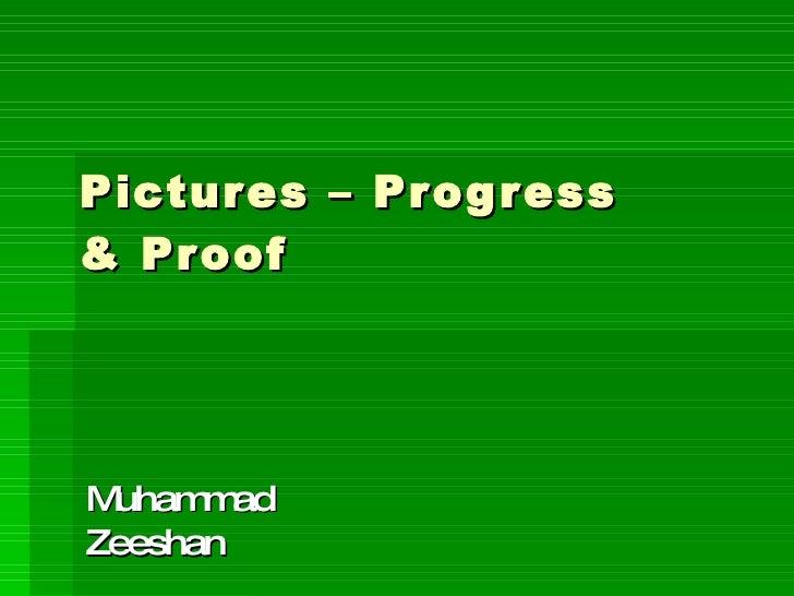 Pictures – Progress & Proof Muhammad Zeeshan