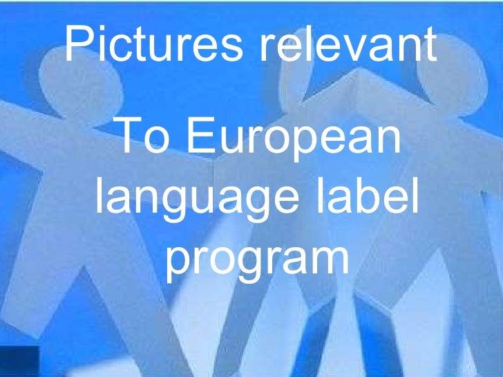 Pictures relevant  To European language label program