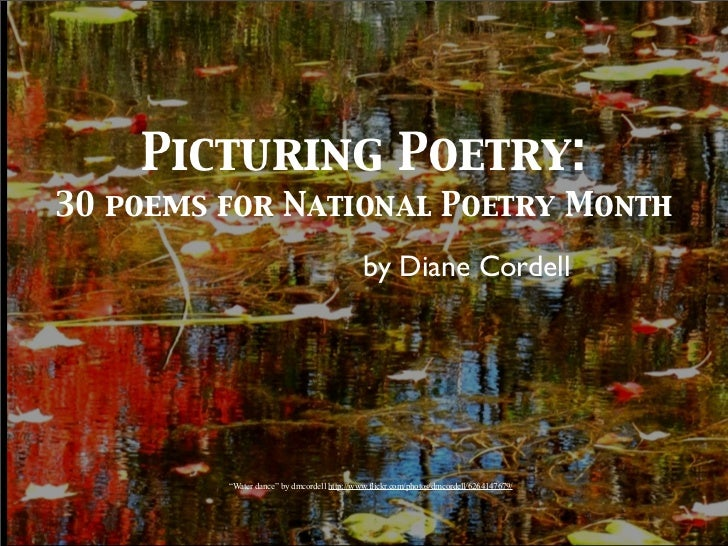 "Picturing Poetry:30 poems for National Poetry Month                                             by Diane Cordell         ""..."