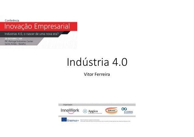 Indústria 4.0 Vitor Ferreira