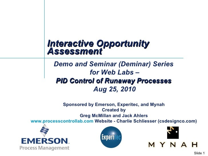 Interactive Opportunity Assessment Demo and Seminar (Deminar) Series  for Web Labs – PID Control of Runaway Processes  Aug...
