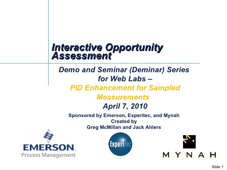 Interactive Opportunity Assessment Demo and Seminar (Deminar) Series  for Web Labs – PID Enhancement for Sampled Measureme...