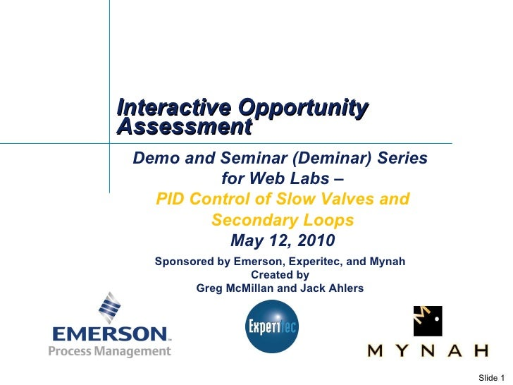 Interactive Opportunity Assessment Demo and Seminar (Deminar) Series  for Web Labs – PID Control of Slow Valves and Second...