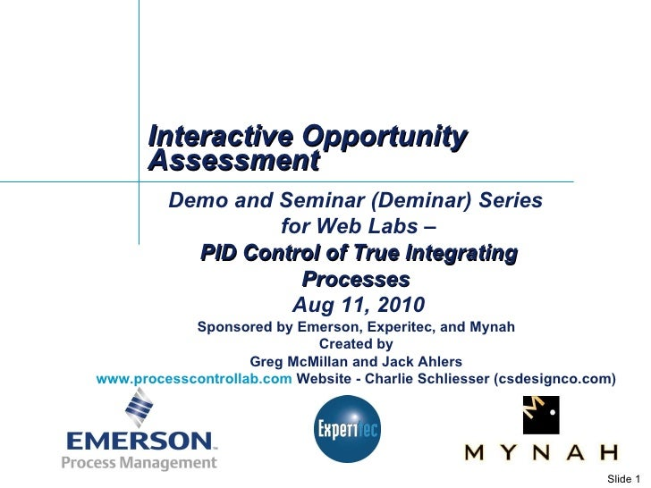 Interactive Opportunity Assessment Demo and Seminar (Deminar) Series  for Web Labs – PID Control of True Integrating Proce...