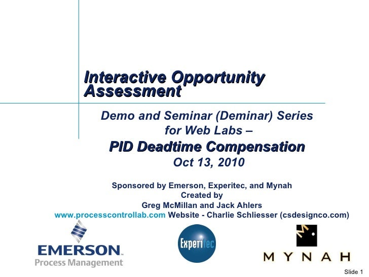 Interactive Opportunity Assessment Demo and Seminar (Deminar) Series  for Web Labs – PID Deadtime Compensation  Oct 13, 20...
