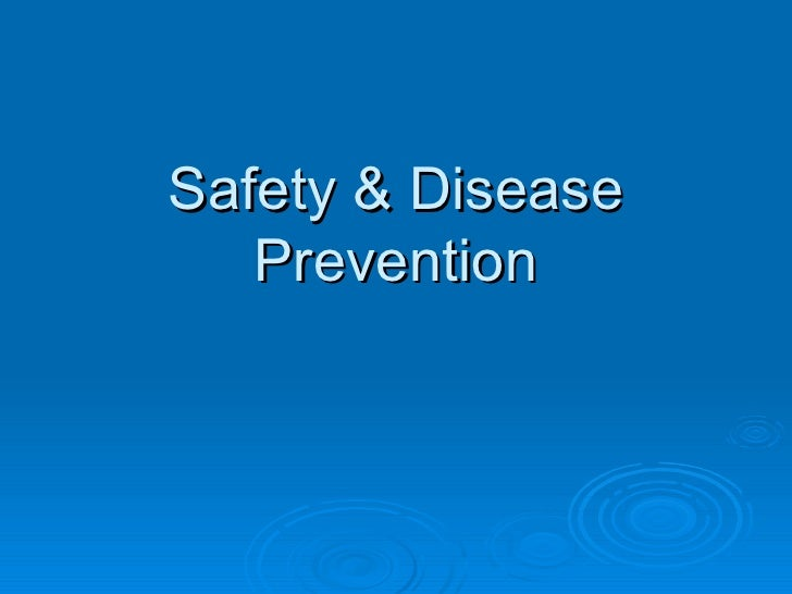 Safety & Disease Prevention