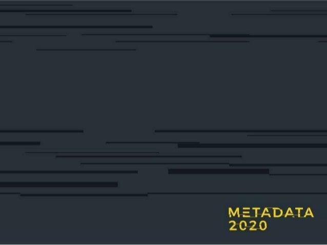 Ginny Hendricks, John Chodacki, Chris Erdmann, Alice Meadows PIDapalooza, January 2018, Girona, Spain Metadata 2020: Harne...