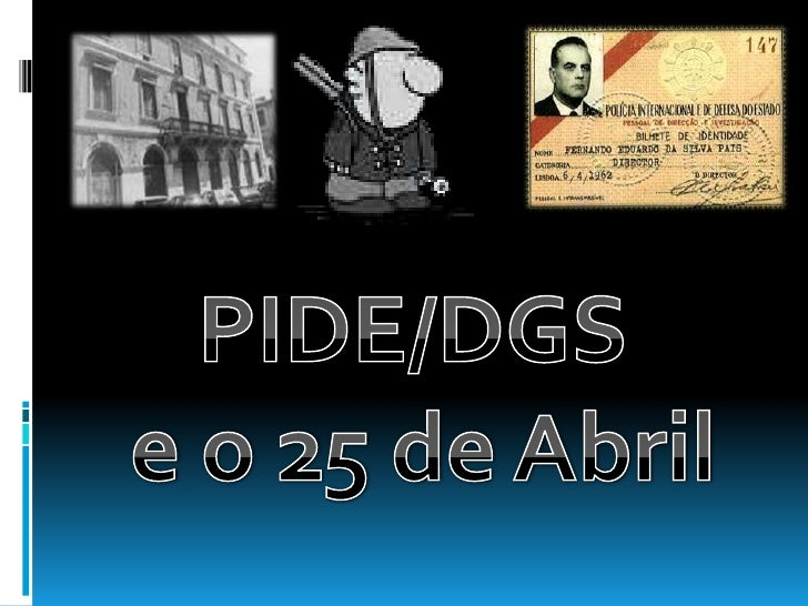 PIDE/DGS <br />e o 25 de Abril<br />