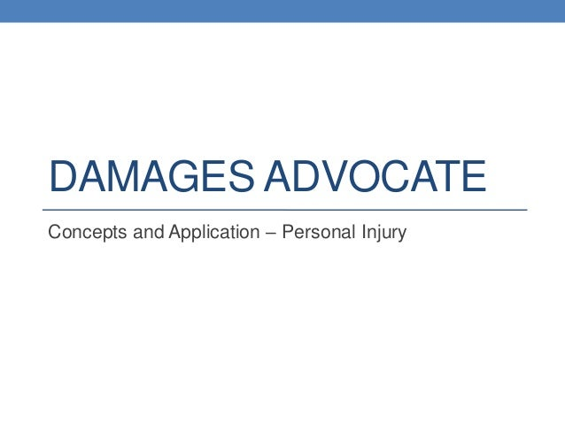 DAMAGES ADVOCATE Concepts and Application – Personal Injury