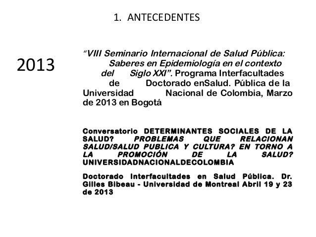 """1. ANTECEDENTES  2013  """"VIII Seminario Internacional de Salud Pública: Saberes en Epidemiología en el contexto del Siglo X..."""