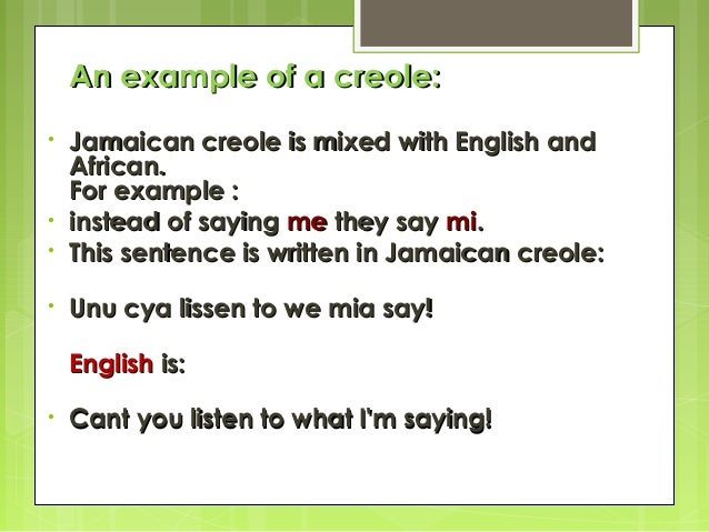 learning creole essay The creole language that will be considered during this essay will be mauritian creole mauritius is found of the african continent, in the south west of the.