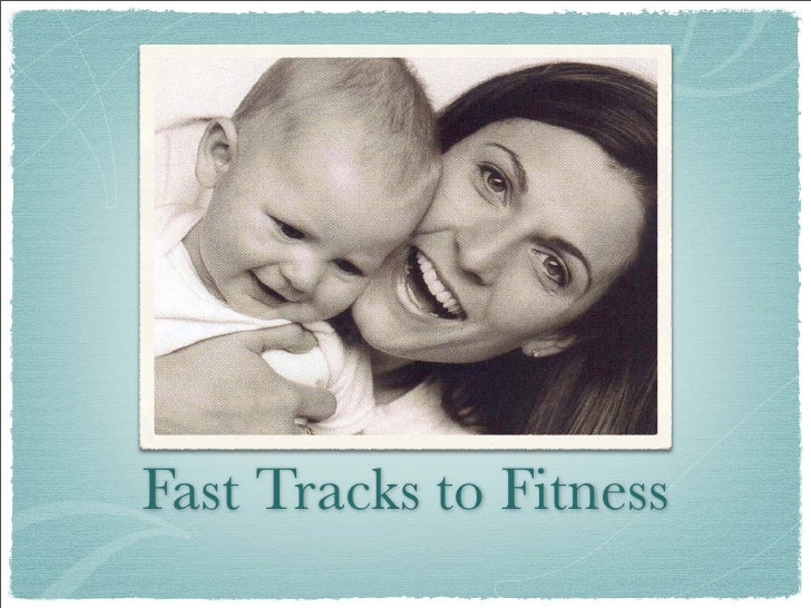 Fast Tracks to Fitness