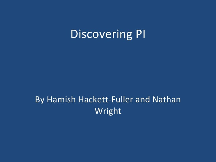 Discovering PI By Hamish Hackett-Fuller and Nathan Wright
