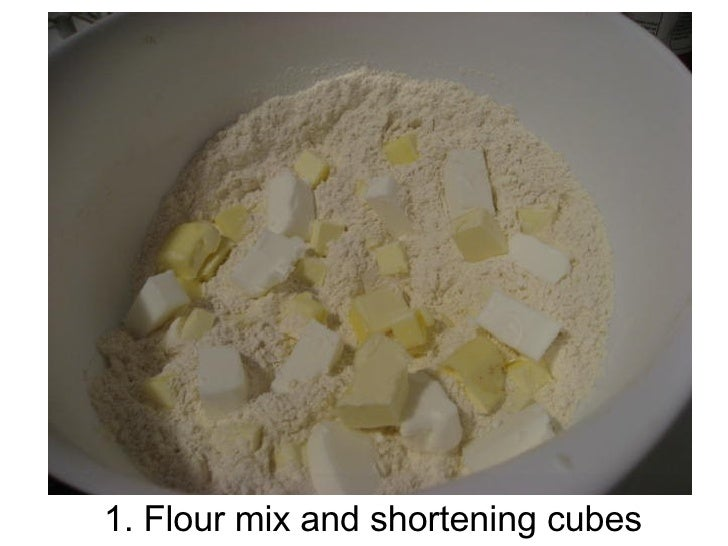 1. Flour mix and shortening cubes