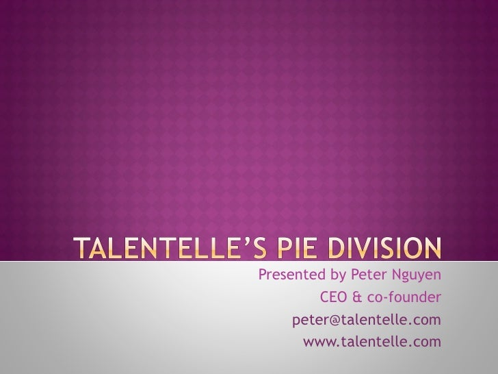 Presented by Peter Nguyen CEO & co-founder [email_address] www.talentelle.com